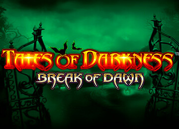 Слот Tales of Darkness Break of Dawn